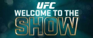 UFC Welcome to the Show