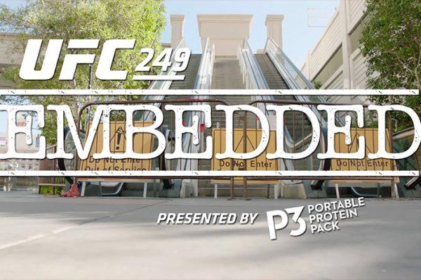 UFC 249 Embedded